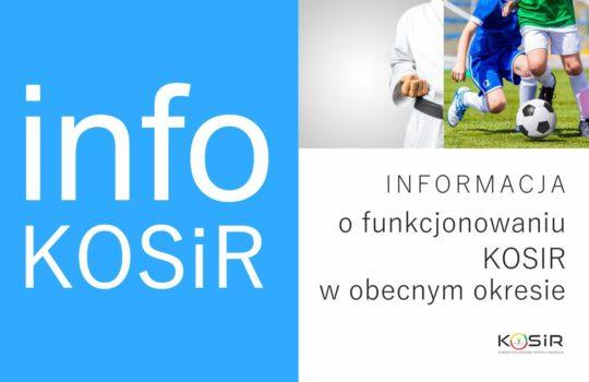 Informacja o bieżącym funkcjonowaniu KOSiR